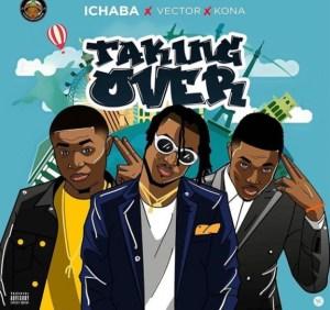 Ichaba - Taking Over ft. Vector & Kona